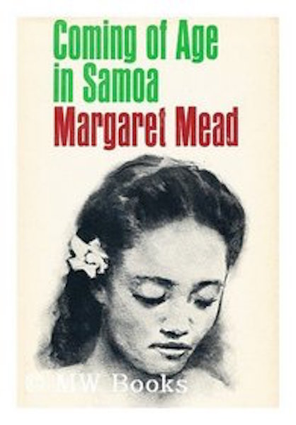 an analysis of margaret meads the coming of age in samoa Margaret mead and the politics of culture coming of age in samoa margaret mead occupies a no less central place in spreading the modern anthropological.