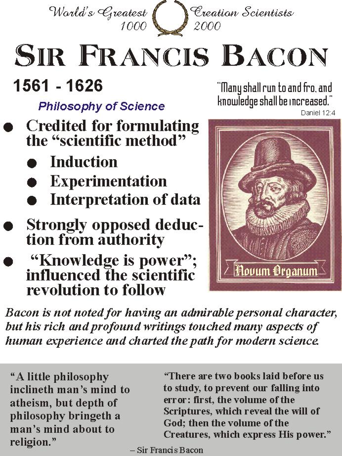 an introduction to the life of francis bacon the founder of the modern scientific method Bacon, francis (blondon, england, 22 january 1561 dlondon, 9 april 1626) philosophy of science bacon was the son of sir nicholas bacon, lord keeper of the great seal, and ann, daughter of sir anthony cooke.