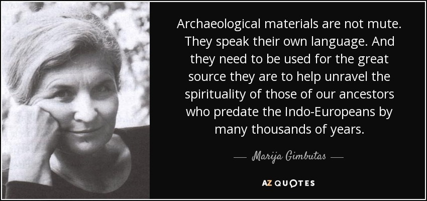 quote-archaeological-materials-are-not-mute-they-speak-their-own-language-and-they-need-to-marija-gimbutas-64-15-09